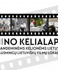 KINO KELIALAPIS. Popandeminėms kelionėms Lietuvoje 10 jausmingų lietuviškų filmų lokacijos